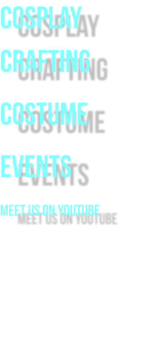 Cosplay Crafting Costume Events meet us on youtube